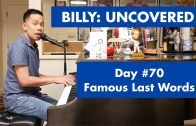 BILLY: UNCOVERED – Famous Last Words (#70 of 70)